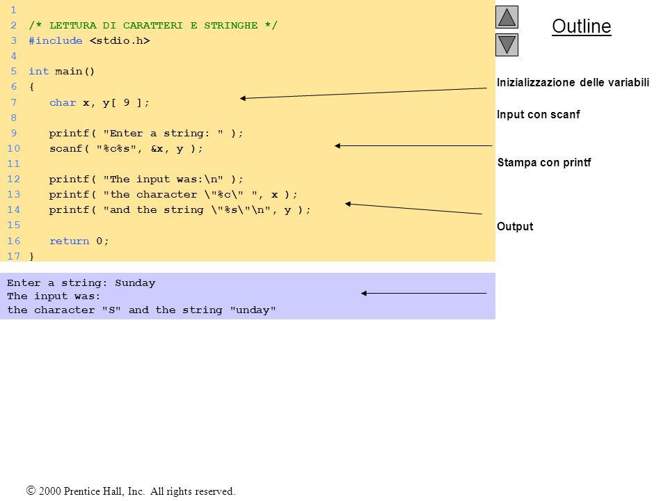 1 2 /* LETTURA DI CARATTERI E STRINGHE */ 3 #include <stdio.h> 4. 5 int main() 6 { 7 char x, y[ 9 ];
